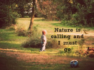 Nature is calling